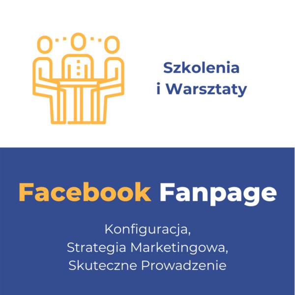 Facebook - prowadzenie Fanpage'a. Szkolenie i Warsztaty Online (Zoom)