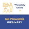 Webinary - dlaczego są dzisiaj niezbędne?